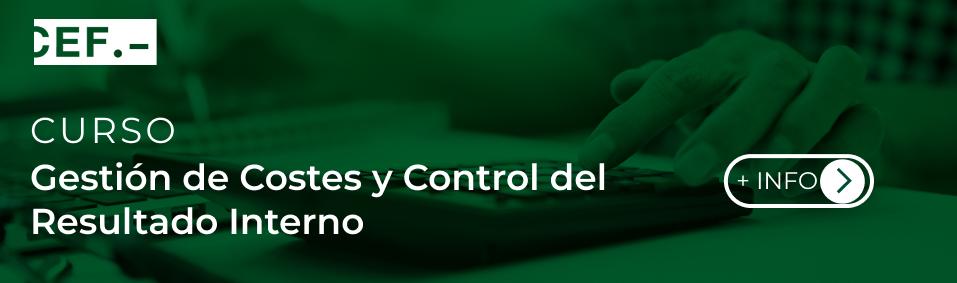Curso de Gestión de Costes y Control del Resultado Interno